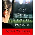 Love and Other Impossible Pursuits Audiobook by Ayelet Waldman Narrated by Susan Denaker