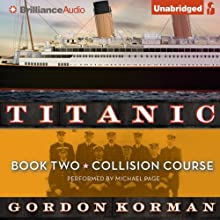 Collision Course: Titanic, Book 2 (       UNABRIDGED) by Gordon Korman Narrated by Michael Page