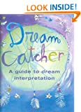 Amazon.com: Dream Catcher: A Guide to Dream Interpretation ...