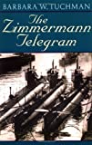 img - for The Zimmermann Telegram by Tuchman, Barbara W. Published by Random House Trade Paperbacks Reprint edition (1985) Paperback book / textbook / text book