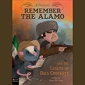A Possum's Remember the Alamo and the Legend of Davy Crockett Audiobook