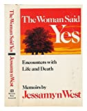 The woman said yes: Encounters with life and death : memoirs (015198400X) by West, Jessamyn