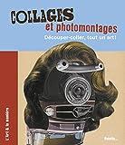 """Afficher """"Collages et photomontages"""""""