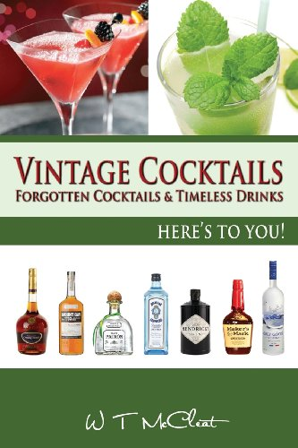 Vintage Cocktails: Forgotten Cocktails And Timesless Drinks