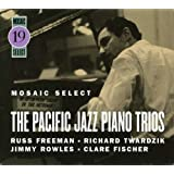 Mosaic Select: The Pacific Jazz Piano Trios ~ Russ Freeman