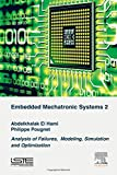 img - for Embedded Mechatronic Systems, Volume 2: Analysis of Failures, Modeling, Simulation and Optimization by Abdelkhalak El Hami (2015-07-30) book / textbook / text book