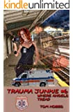 Trauma Junkie #6 Where Angels Tread