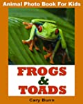 Animal Photo Book For Kids: Frogs & T...