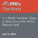 In a Berlin Handpan Class, a Close Encounter of the Musical Kind | Amanda Kersey