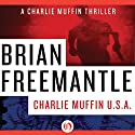 Charlie Muffin U.S.A. Audiobook by Brian Freemantle Narrated by Napoleon Ryan