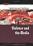 img - for Violence and the Media (Issues in Cultural and Media Studies) book / textbook / text book