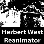 Herbert West: Reanimator | Howard Phillip Lovecraft