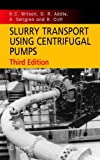 img - for Slurry Transport Using Centrifugal Pumps book / textbook / text book