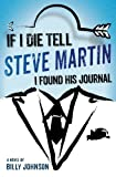 img - for If I Die Tell Steve Martin I Found His Journal book / textbook / text book