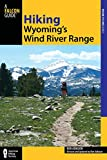 Hiking Wyomings Wind River Range (Regional Hiking Series)