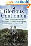 Glorious Gentlemen: Tales from Scotla...