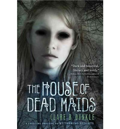 The dead maids by Clare b. dunkle