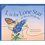 L Is for Lone Star: A Texas Alphabet (Alphabet Series)