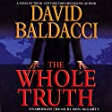 The Whole Truth (       UNABRIDGED) by David Baldacci Narrated by Ron McLarty
