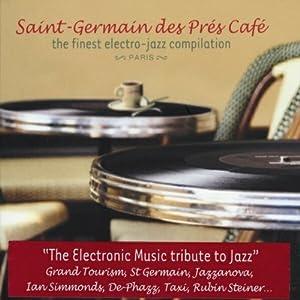 Saint Germain Des Pres Cafe 1: The Finest Nu-Jazz Compilation