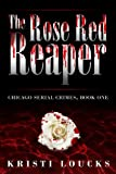 img - for The Rose Red Reaper (Chicago Serial Crimes) book / textbook / text book