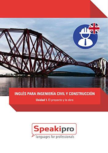 ingles-para-ingenieria-civil-y-construccion-unidad-1-el-proyecto-y-la-obra-speakipro-ingles-para-ing