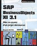 SAP Business Objects XI 3.1 - Mise en oeuvre d'un projet décisionnel
