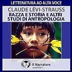 Razza e Storia e altri studi di Antropologia | Claude Lévi-Strauss