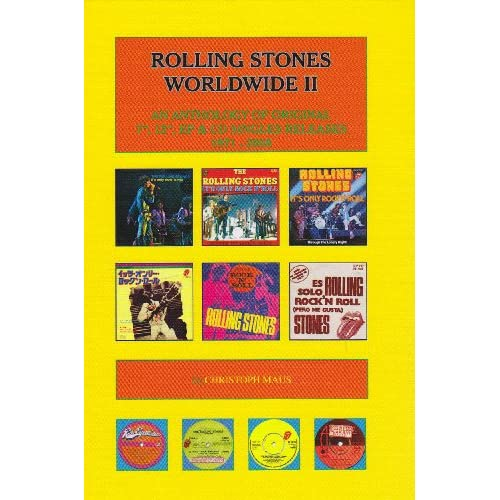 Rolling Stones Worldwide II (An Anthology of original Singles Releases 1971- 2008) Christoph Maus