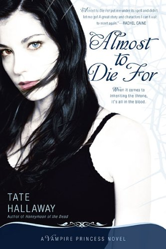 Image of Almost to Die For: A Vampire Princess Novel (Vampire Princess of St. Paul)