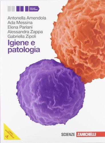 Igiene e patologia. Con espansione online. Per le Scuole superiori