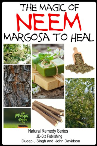 The Magic Of Neem Margosa To Heal (Health Learning Series Book 49)