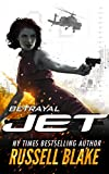 JET - Betrayal: (Volume 2) by Russell Blake