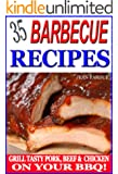35 Barbecue Recipes: Grill Tasty Pork, Beef & Chicken on Your BBQ