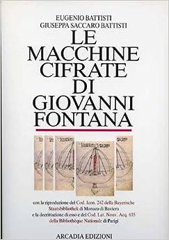 Le macchine cifrate di Giovanni Fontana: Con la riproduzione del Cod