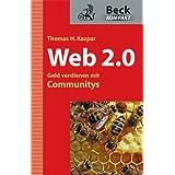 """Web 2.0 - Geld verdienen mit Communitysvon """"Thomas H. Kaspar"""""""