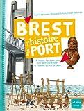 Brest : du Moyen âge à nos jours, une approche inédite de l'histoire du port de Brest