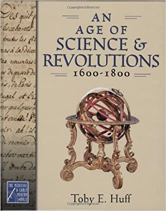 An Age of Science and Revolutions, 1600-1800: The Medieval & Early Modern World (Medieval and Early Modern World Series)