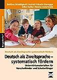 Deutsch als Zweitsprache - systematisch fördern: Unterrichtsmaterialien für Vorschulkinder und Schulanfänger (1. Klasse/Vorschule) (Deutsch als Zweitsprache syst. fördern)