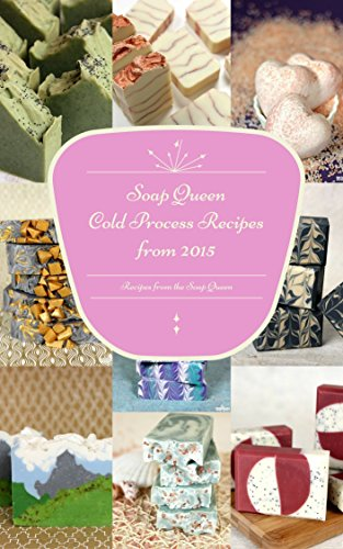 Soap Queen's Cold Process Recipes from 2015