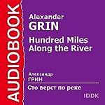 Hundred Miles Along the River | Alexander Grin