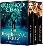 The Dark Betrayal Trilogy: Mortal Obligation, Mortal Defiance, Immortal Grave