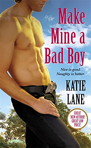 Image of Make Mine a Bad Boy (Deep in the Heart of Texas)