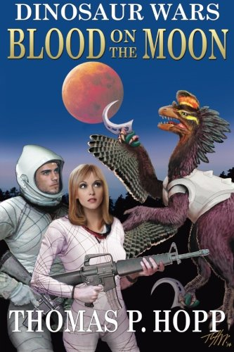 Dinosaur Wars: Blood On The Moon (Volume 3)
