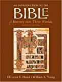 img - for By Christian E Hauer An Introduction to the Bible: A Journey into Three Worlds, (7th Edition) book / textbook / text book