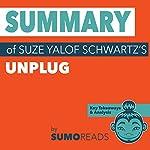 Summary of Suze Yalof Schwartz's Unplug: Key Takeaways & Analysis    Sumoreads