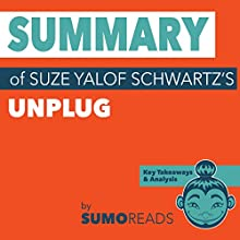 Summary of Suze Yalof Schwartz's Unplug: Key Takeaways & Analysis Audiobook by  Sumoreads Narrated by Melissa Disney