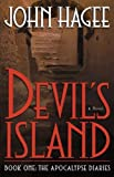 Devil's Island: A Novel (Apocalypse Diaries) (0785264019) by Hagee, John