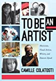 img - for To Be An Artist: Musicians, Visual Artists, Writers, and Dancers Speak book / textbook / text book