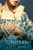 img - for The Queen's Soprano[ THE QUEEN'S SOPRANO ] by Dines, Carol (Author) May-01-06[ Hardcover ] book / textbook / text book